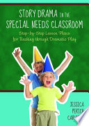 Story Drama in the Special Needs Classroom