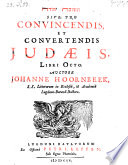 Tešûvā Yehûdā Sive Pro Convincendis Et Convertendis Iudaeis Libri Octo