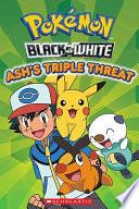Ash s Triple Threat