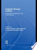 Caspian Energy Politics