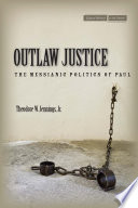 Outlaw Justice The Messianic Politics of Paul