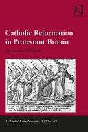 Catholic Reformation in Protestant Britain