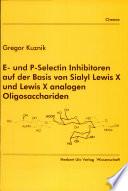 E- und P-Selectin Inhibitoren auf der Basis von Sialyl Lewis X und Lewis X analogen Oligosacchariden