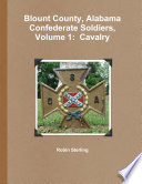 Blount County, Alabama Confederate Soldiers, Volume 1: Cavalry