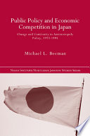Public Policy And Economic Competition In Japan : interests, japan's fair trade commission has had...