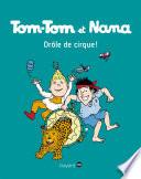 Tom Tom et Nana   T06   Dr  les de cirque