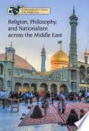Religion  Philosophy  and Nationalism across the Middle East