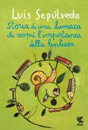 Storia di una lumaca che scoprì l'importanza della lentezza. Book Cover