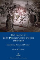 The Poetics Of Early Russian Crime Fiction 1860 1917
