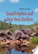 Inselhüpfen auf den Seychellen
