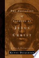Ebook The Salvation of Mankind by Jesus Christ Epub Kenny Dickerson Apps Read Mobile
