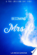 Becoming Mrs  G