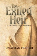 The Exiled Heir  Book One of the Autumn s Fall Saga