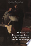 Historical And Philosophical Issues In The Conservation Of Cultural Heritage : the conservation of art and...