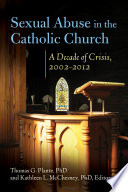 Sexual Abuse in the Catholic Church  A Decade of Crisis  2002   2012