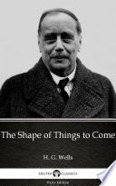 The Shape of Things to Come by H  G  Wells  Illustrated