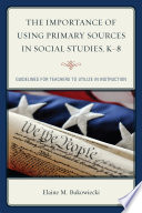 The Importance of Using Primary Sources in Social Studies  K 8