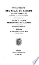 Osservazioni sul Cola di Rienzo da Zefirino Re  sussequite da un cenno critico intorno l opera di G  Taverna  Prime letture de f ncuilli   Passatempo letterario    Forli  Casali 1830
