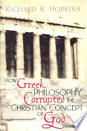 How Greek Philosophy Corrupted the Christian Concept of God