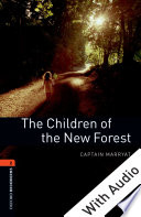 The Children of the New Forest   With Audio Level 2 Oxford Bookworms Library