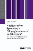 Habitus unter Spannung - Bildungsmomente im Übergang