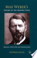 Max Weber s Theory of the Modern State