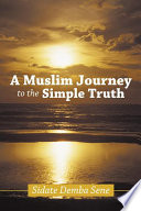 A Muslim Journey to the Simple Truth