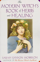The Modern Witch s Book of Herbs and Healing