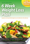 The Clean Healthy Recipes 6 Week Weight Loss Plan