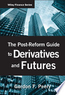 The Post Reform Guide to Derivatives and Futures