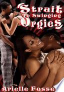 Strait To Swinging Orgies   Black Erotica