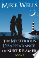 The Mysterious Disappearance of Kurt Kramer  Book 1  Free Book