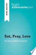 Eat  Pray  Love by Elizabeth Gilbert  Book Analysis