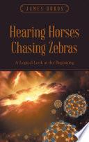Hearing Horses Chasing Zebras