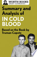 Summary And Analysis Of In Cold Blood A True Account Of A Multiple Murder And Its Consequences book