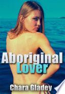 Aboriginal Lover   Erotic Sex Story