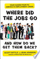 Where Did the Jobs Go  and How Do We Get Them Back