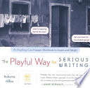 The Playful Way to Serious Writing