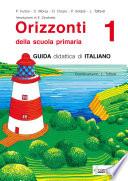 Orizzonti  Guida didattica di italiano  Per la 1a classe elementare