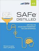 SAFe 4. 5 Distilled: Applying the Scaled Agile FrameworkA? for Lean Software and Systems Engineering