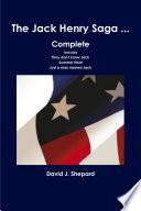 The Jack Henry Saga     Complete