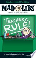 Teachers Rule  Mad Libs