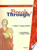 Teaching Activities Manual for Breakthrough  the Bible for Young Catholics