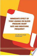 IMMEDIATE EFFECT OF YOGIC ASANAS ON BLOOD PRESSURE HEART RATE AND BREATHING FREQUENCY