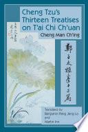 Cheng Tzu s Thirteen Treatises on T ai Chi Ch uan