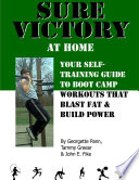 Sure Victory at Home  Your Self Training Guide to Boot Camp Workouts that Blast Fat   Build PowerSure Victory at Home  Your Self Training Guide to Boot Camp Workouts that Blast Fat   Build Power