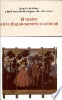 El teatro en la Hispanoamérica colonial