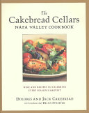 The Cakebread Cellars Napa Valley Cookbook