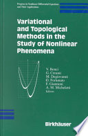 Variational and Topological Methods in the Study of Nonlinear Phenomena