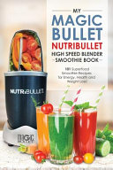 Magic Bullet Nutribullet Blender Smoothie Book